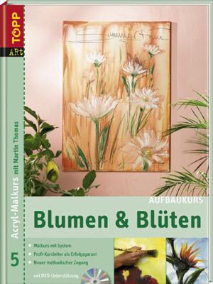 blumenmalkurs martin thomas buch zur acrylmalerei. Black Bedroom Furniture Sets. Home Design Ideas