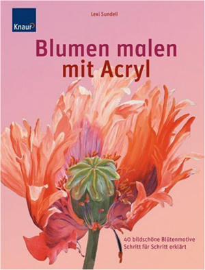 Beeindruckende blumenmalerei in acryl buch von lexi sundell - Malen mit acryl auf leinwand ...