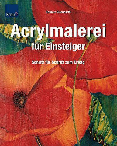 Buch ber die acrylmalerei f r einsteiger schwerpunkt - Acrylmalerei ideen ...