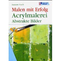 Frei Malen Abstraktion Für Anfänger Acrylmalerei Buch